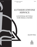 Luther's Divine Service: A Festival Setting for Small Choirs