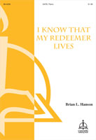 I Know That My Redeemer Lives (Hanson)