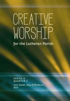 Creative Worship for the Lutheran Parish, Quarter 2