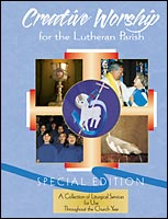 Creative Worship for the Lutheran Parish, Special Edition