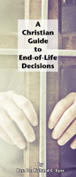 A Christian Guide to End-of-Life Decisions