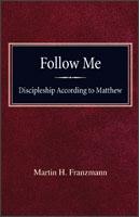 Follow Me: Discipleship According to St. Matthew