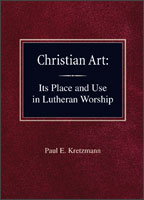 Christian Art: Its Place and Use in Lutheran Worship