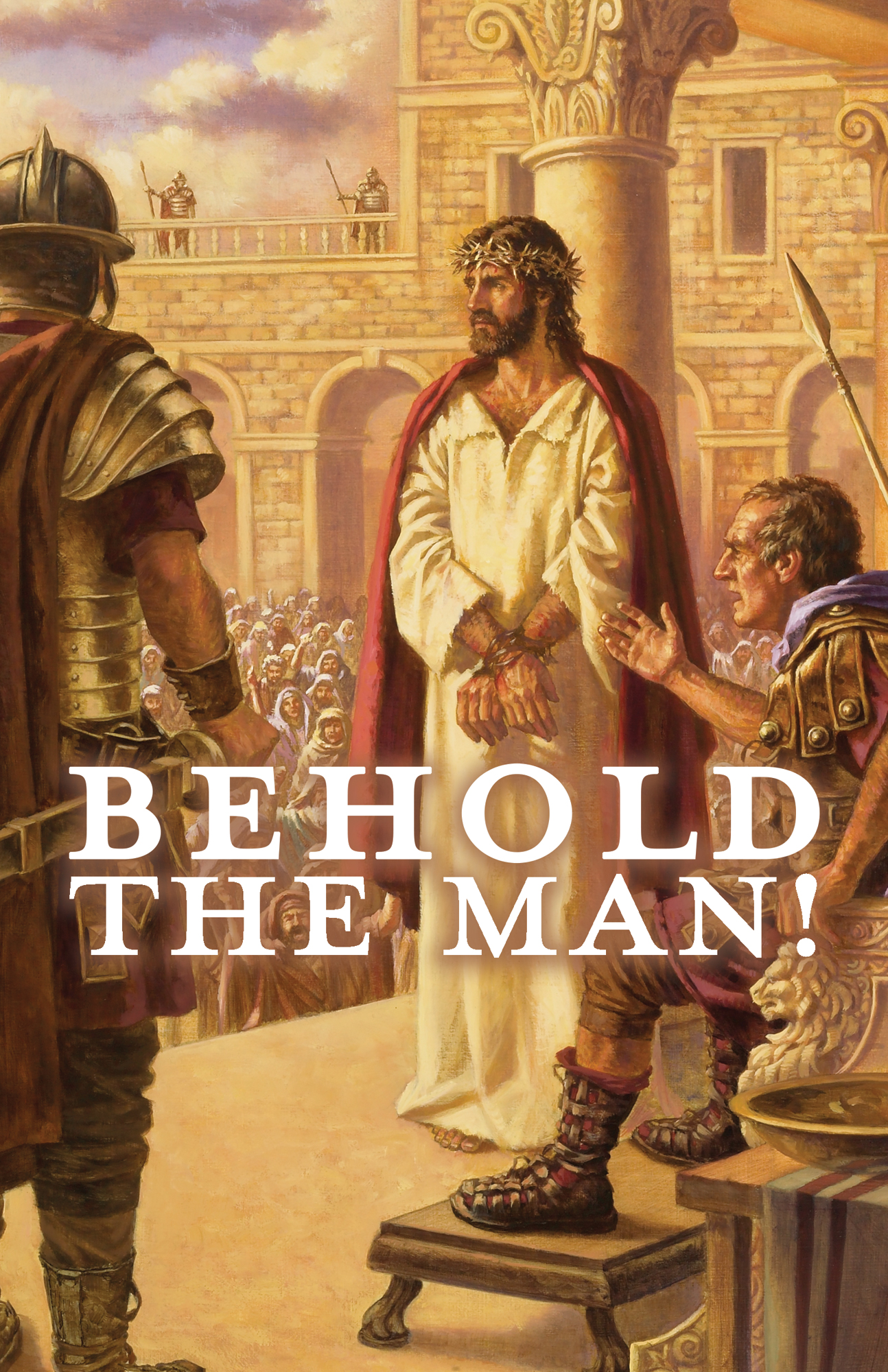 Behold the Man! Resources for Lent-Easter Preaching and