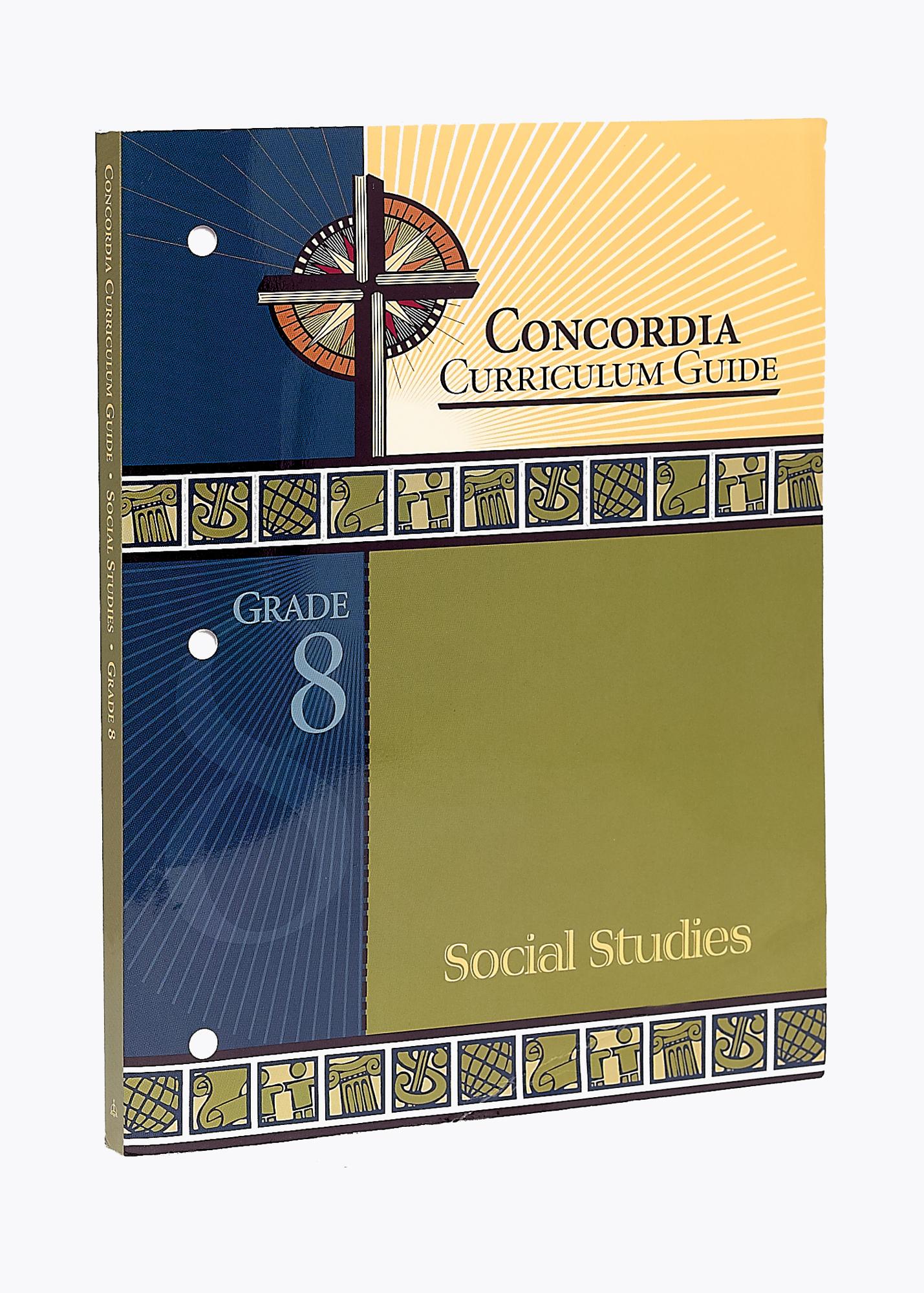 Concordia Curriculum Guide - Grade 8 Social Studies