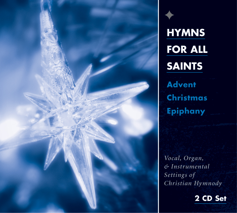 hymns for all saints advent christmas epiphany cd. Black Bedroom Furniture Sets. Home Design Ideas