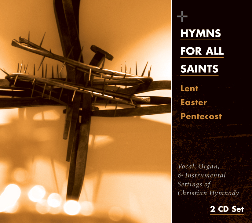 Hymns for All Saints: Lent, Easter, Pentecost (CD)