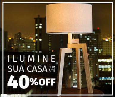 Ilumine sua casa com até 40% de desconto!