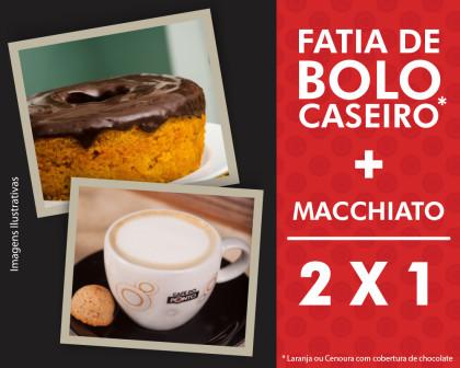 Fatia de Bolo Caseiro + Macchiato – Leve 2 e Pague 1