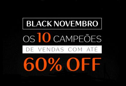 Black Novembro: os 10 itens mais vendidos com até 60% de desconto