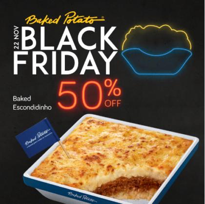 Black Friday: 50% OFF no Baked Escondidinho (SOMENTE 22/11)