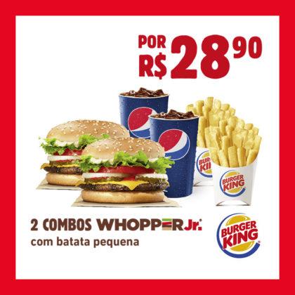 02 COMBOS WHOPPER Jr.® com batata pequena por R$28,90