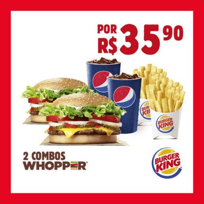 02 COMBOS WHOPPER® por R$35,90