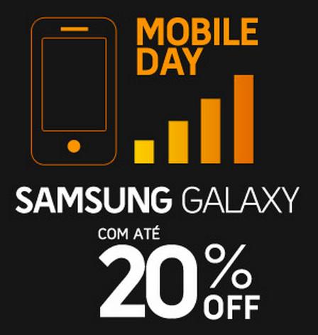 Mobile Day! Samsung Galaxy com até 20% de desconto!