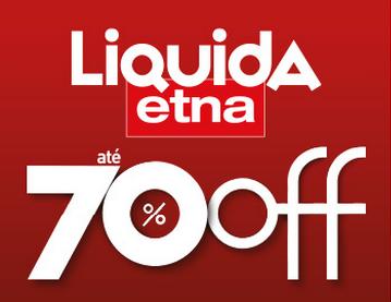 Liquida Etna: até 70% de desconto!