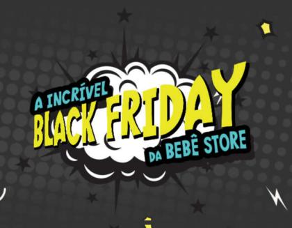 Aproveite a incrível Black Friday da Bebê Store!