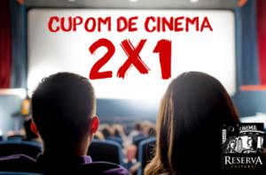 Cupom de desconto para cinema 2x1 na Reserva Cultural