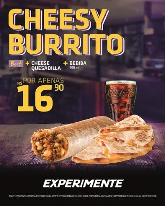 Cheesy Burrito Beef + Cheese Quesadilla + Bebida 400ml por apenas R$ 16,90