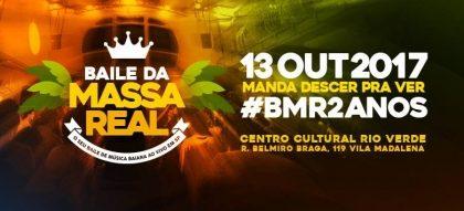 13/10: Baile da Massa Real - 02 anos no Centro Cultural Rio Verde