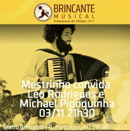 BRINCANTE MUSICAL – MESTRINHO CONVIDA LÉO RODRIGUES E MICHAEL PIPOQUINHA (03/11)
