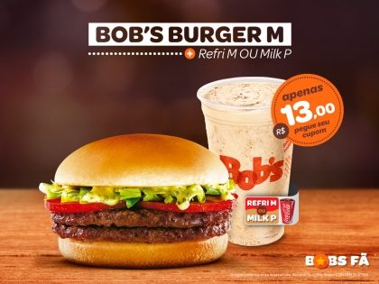 Bob's Burger M + Refrigerante M ou Milk Shake P por apenas R$13,00