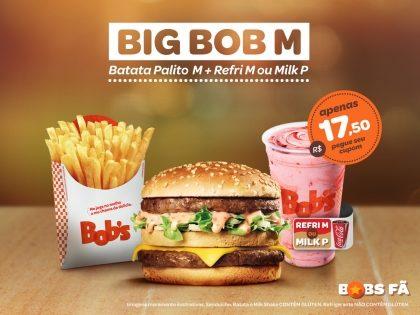 Big Bob M + Batata M + Refri M ou Milk Shake P por R$17,50