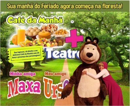 """Café da Manhã +  Espetáculo """"Minha Amiga Maxa, Meu amigo Urso"""""""