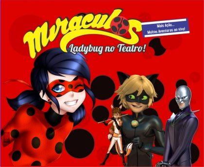Espetáculo Miraculos, Ladybug no Teatro  por apenas R$24,90
