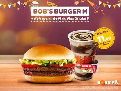 Bob's Burger M + Refri M ou Milk Shake P por apenas R$11,00