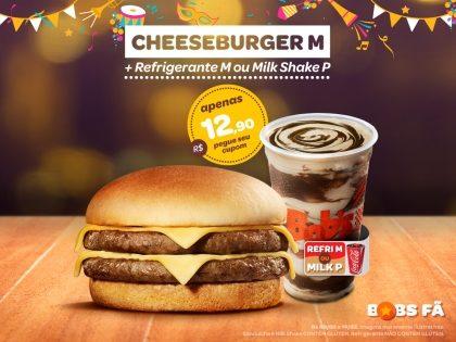 Cheeseburger M + Refri M ou Milk Shake P por apenas R$12,90