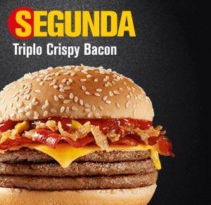 Segunda: Triplo Crispy Bacon por R$ 8,00