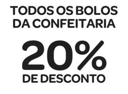 Todos os Bolos Frescos da Confeitaria com 20% de desconto
