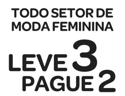 Moda feminina: Compre 3, Pague 2 (grátis o item de menor valor)