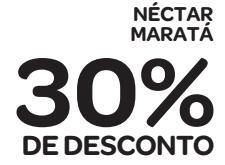 30% de desconto: NÉCTAR MARATÁ