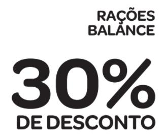 30% de desconto: RAÇÕES BALANCE