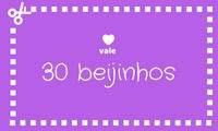 VALE 30 BEIJINHOS