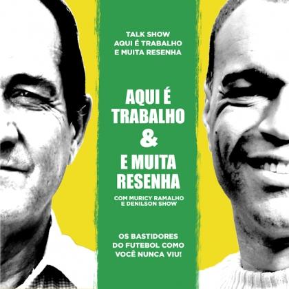 """40% de desconto no talk show """"Aqui é Trabalho e Muita Resenha"""", com Denilson e Muricy Ramalho!"""