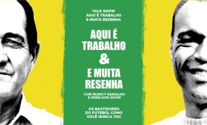 """(13/11) 40% de desconto no talk show """"Aqui é Trabalho e Muita Resenha"""", com Denilson e Muricy Rama"""