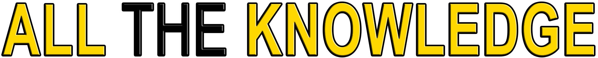 ALL THE KNOWLEDGE