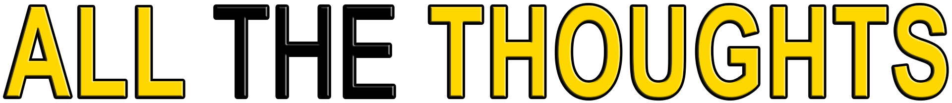 ALL THE THOUGHTS