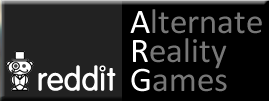 Click here to see my posts in the Reddit Alternate Reality Games Forum