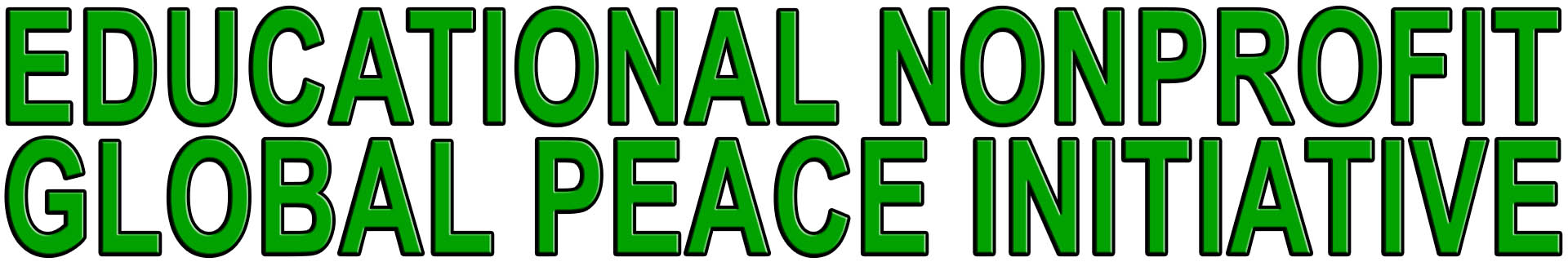 EDUCATIONAL NONPROFIT GLOBAL PEACE INITIATIVE