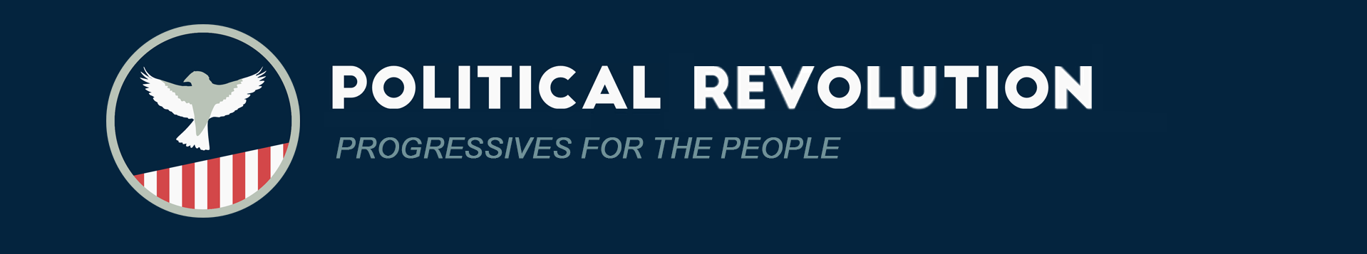 POLITICAL REVOLUTION: PROGRESSIVES FOR THE PEOPLE
