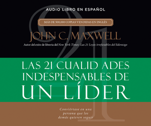 21 cualidades indispensables de un líder (21 Indispensable Qualities of a Leader)