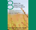 8 Keys to Practicing Mindfulness