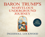 Baron Trump's Marvelous Underground Journey