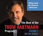 The Best of the Thom Hartmann Program, Volume 1
