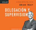 Delegación y supervisión (Delegation and Supervision)