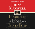 Desarrolle el líder que está en usted (Developing the Leader Within You)