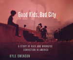 Good Kids, Bad City